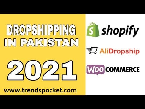 How to start dropshipping in Pakistan in 2021?